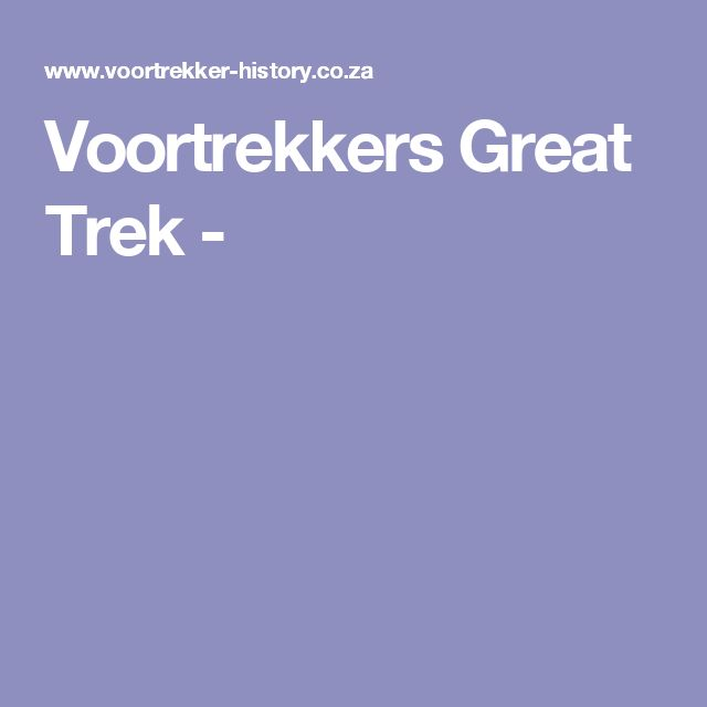 Voortrekkers Great Trek -