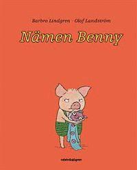 Nämen Benny av Barbro Lindgren och Olof Landström.   3-6 år