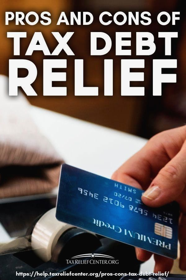 Pros and Cons of Tax Debt Relief