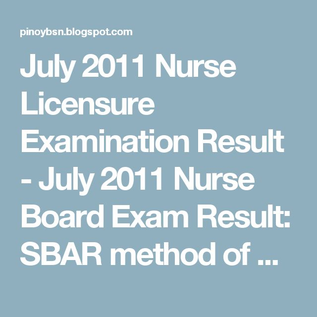 July 2011 Nurse Licensure Examination Result - July 2011 Nurse Board Exam Result: SBAR method of Communication