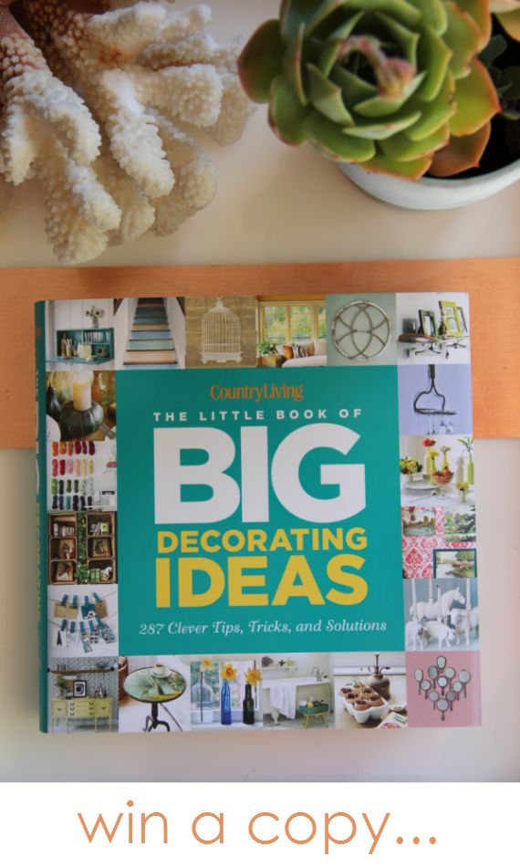 Good The Hardcover Of The Country Living The Little Book Of Big Decorating  Ideas: 287 Clever Tips, Tricks, And Solutions By Katy McColl, Country Living