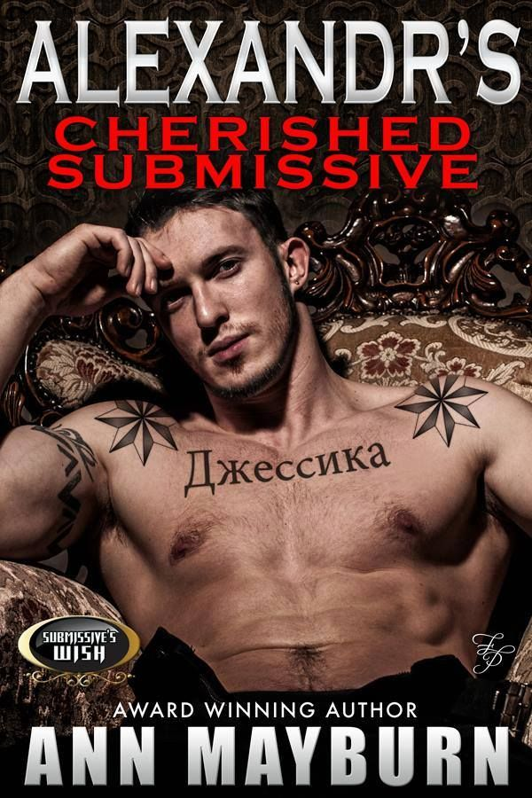 Toot's Book Reviews: Spotlight, Teaser & Audio Clip: Alexandr's Cherished Submissive (Submissive's Wish #3) by Ann Mayburn