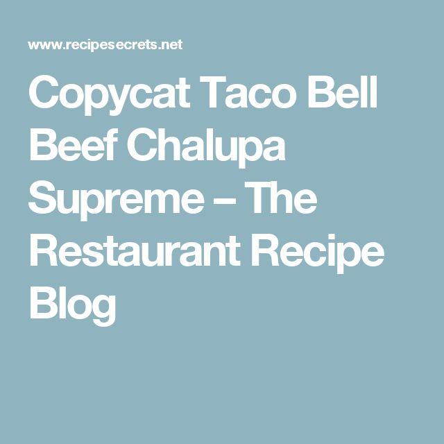Copycat Taco Bell Beef Chalupa Supreme – The Restaurant Recipe Blog
