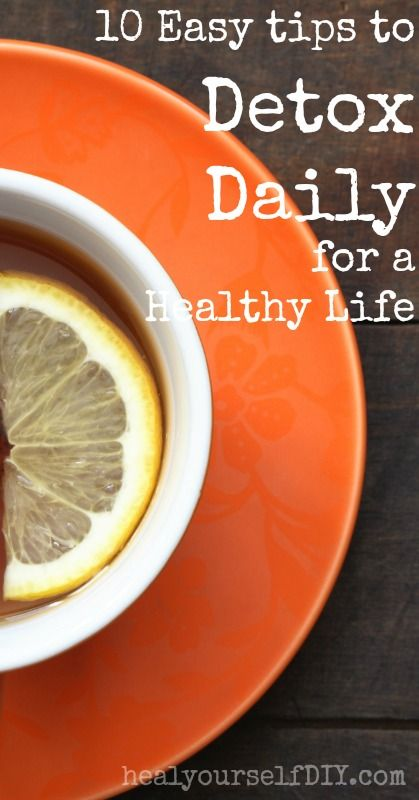 10 Easy Tips to Detox Daily #Health
