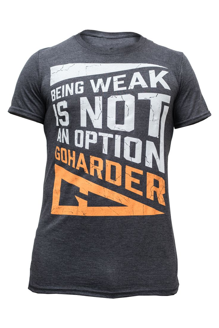 Mens Tee Being weak is not an option