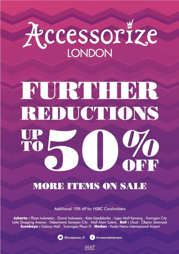 ACCESSORIZE FURTHER REDUCTIONS Sale starts TODAY. More items added!