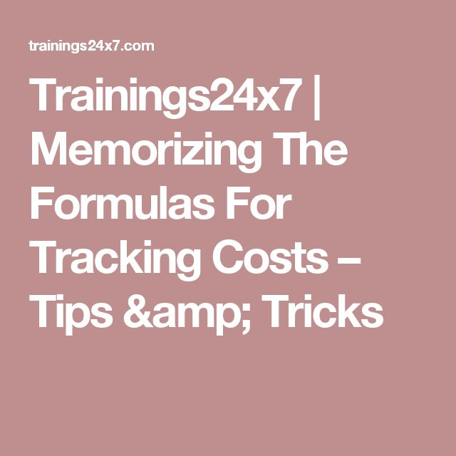Trainings24x7 |   Memorizing The Formulas For Tracking Costs – Tips & Tricks