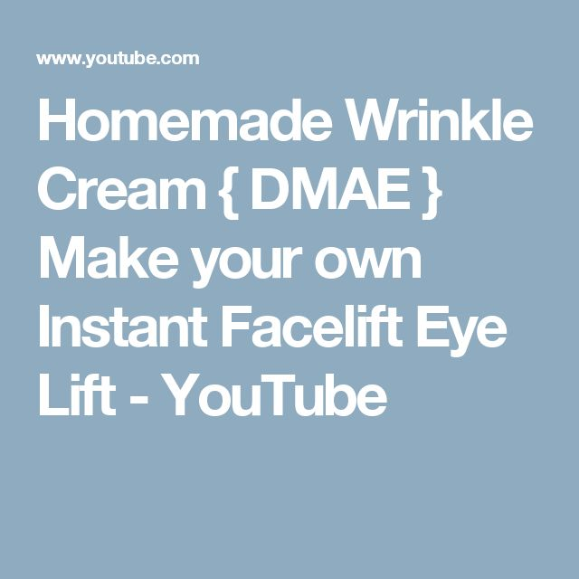 Homemade Wrinkle Cream { DMAE } Make your own Instant Facelift Eye Lift - YouTube