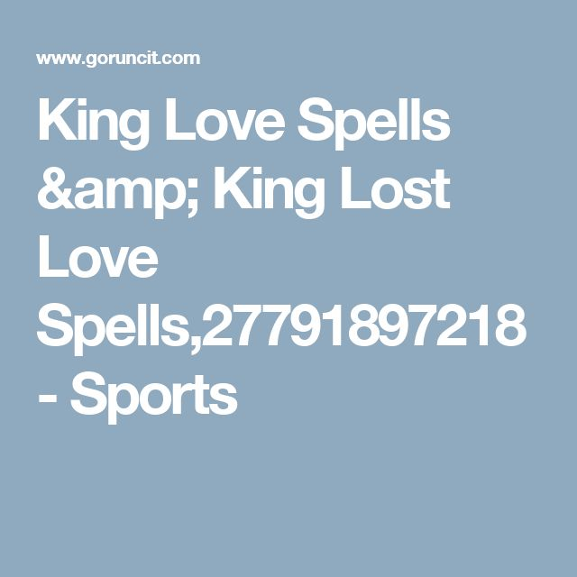 King Love Spells & King Lost Love Spells,27791897218 - Sports