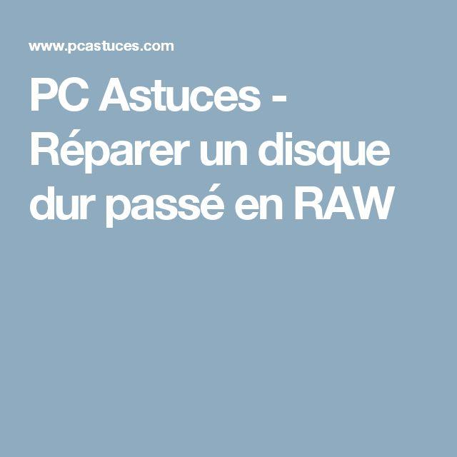 PC Astuces - Réparer un disque dur passé en RAW