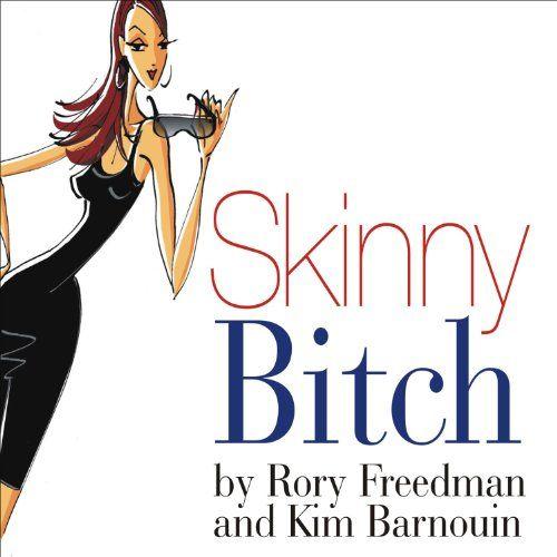 Skinny Bitch | [Rory Freedman, Kim Barnouin]