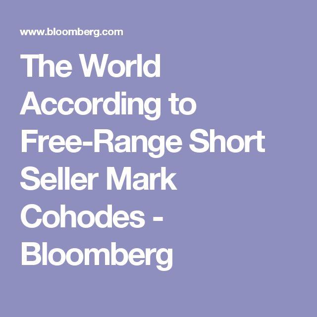 The World According to Free-Range Short Seller Mark Cohodes - Bloomberg