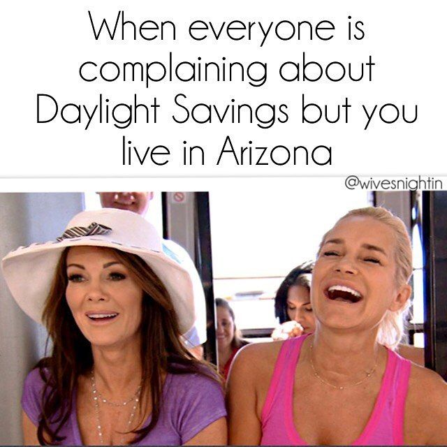 When everyone is complaining about Daylight Savings but you live in Arizona