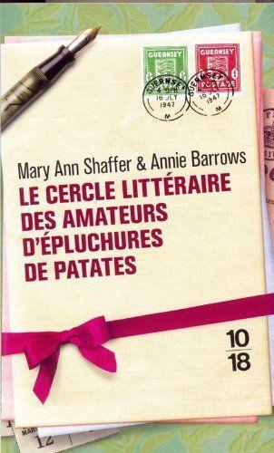 Le cercle littéraire des amateurs d'épluchures de patates - Mary Ann SHAFFER, Annie BARROWS, Aline AZOULAY-PACVCON - Amazon.fr - Livres