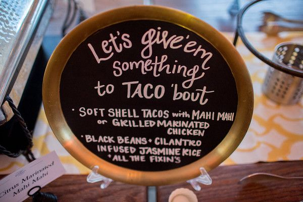 Hand-lettered chalkboard sign for wedding dinner menu - love this idea for a taco bar! {Sam Stroud Photography}