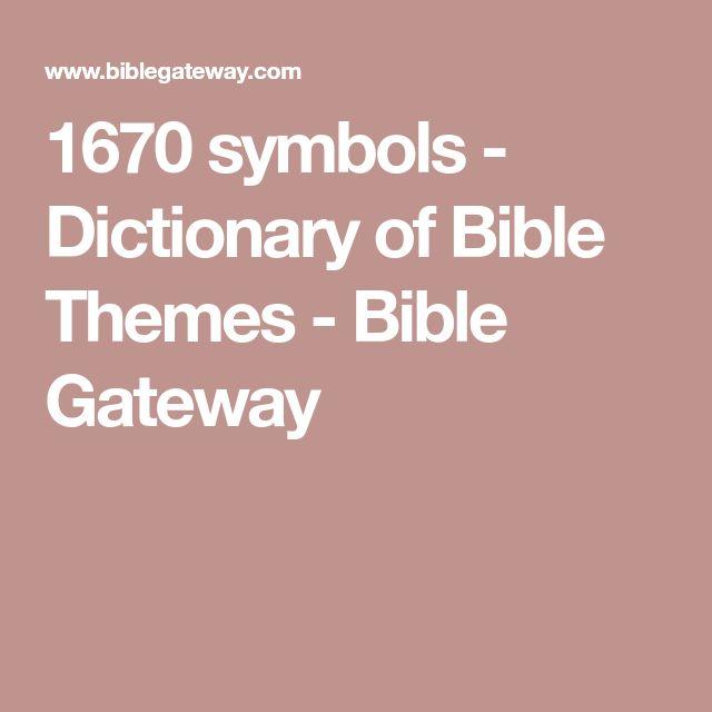 1670 symbols - Dictionary of Bible Themes - Bible Gateway