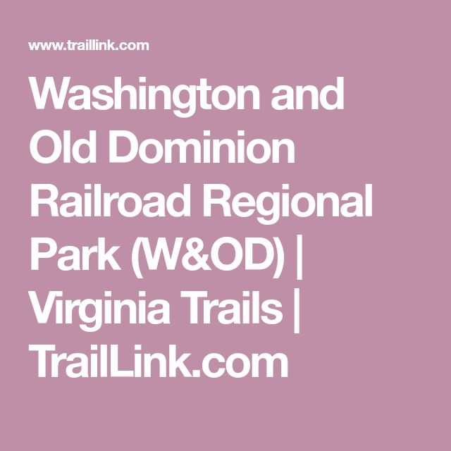 Washington and Old Dominion Railroad Regional Park (W&OD) | Virginia Trails | TrailLink.com