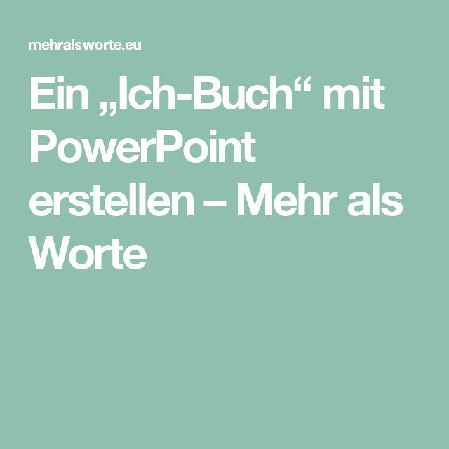 """Ein """"Ich-Buch""""  mit PowerPoint erstellen – Mehr als Worte"""