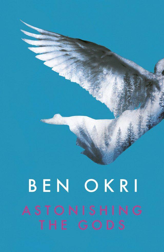Astonishing the Gods by Ben Okri