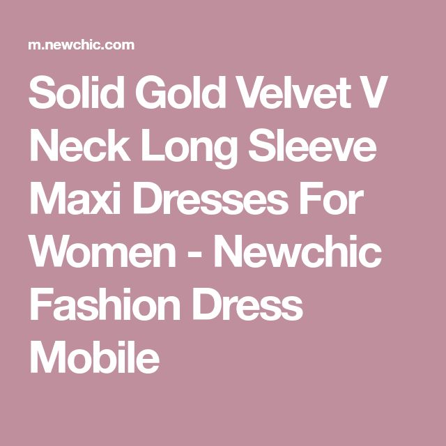 Solid Gold Velvet V Neck Long Sleeve Maxi Dresses For Women - Newchic Fashion Dress Mobile