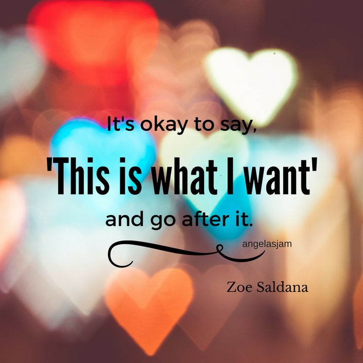 10 Inspirational Quotes | To Get You Through The Day | Angelas Jam | Zoe Saldana | It's okay to say, 'This is what I want' and go after it.