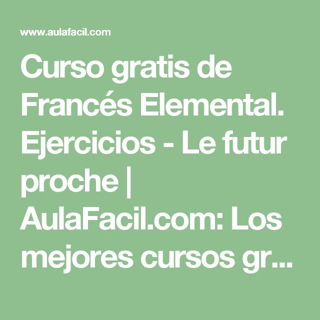 Curso gratis de Francés Elemental. Ejercicios  - Le futur proche | AulaFacil.com: Los mejores cursos gratis online