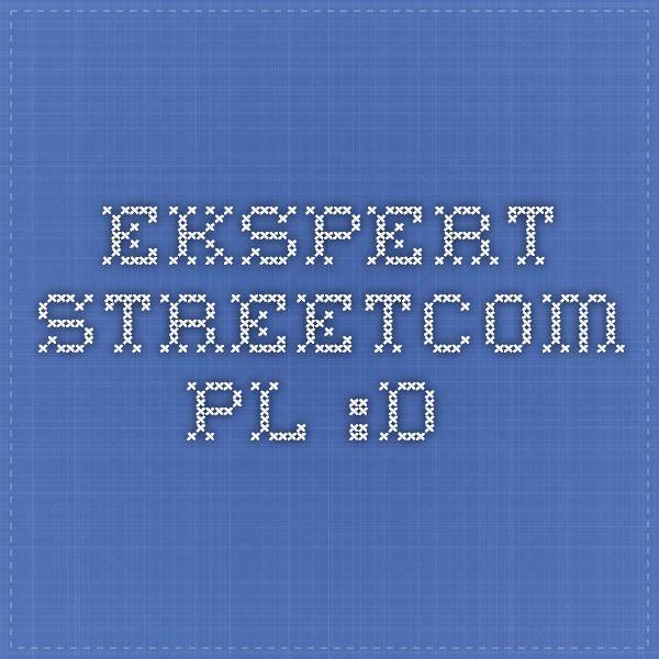 ekspert.streetcom.pl :D