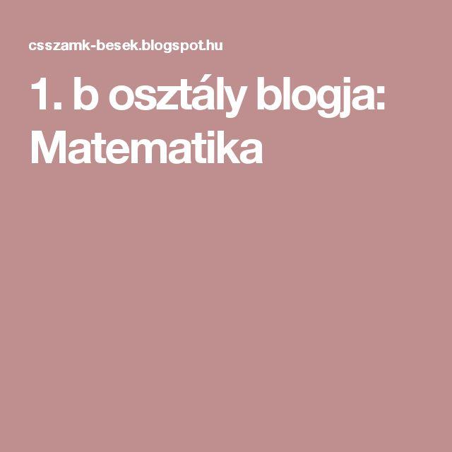 1. b osztály blogja: Matematika