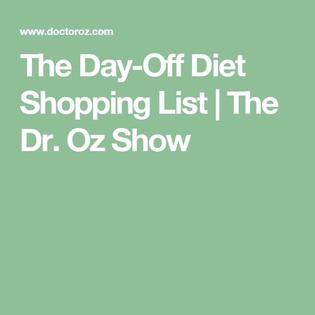 The Day-Off Diet Shopping List | The Dr. Oz Show