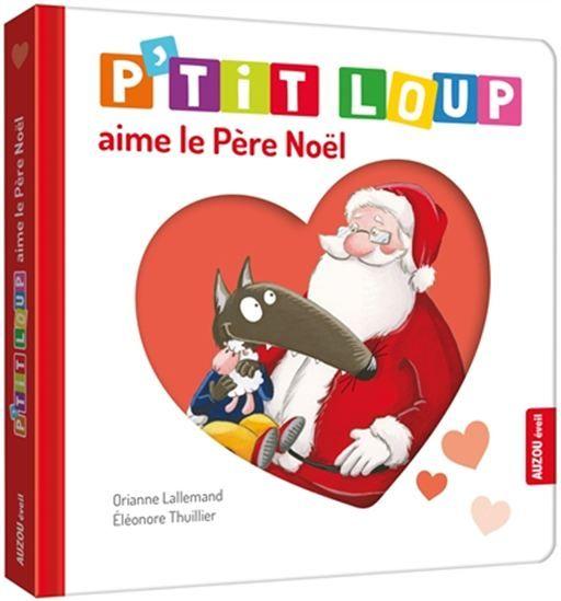 P'tit Loup aime le Père Noël - ORIANNE LALLEMAND - ELÉONORE THUILLIER