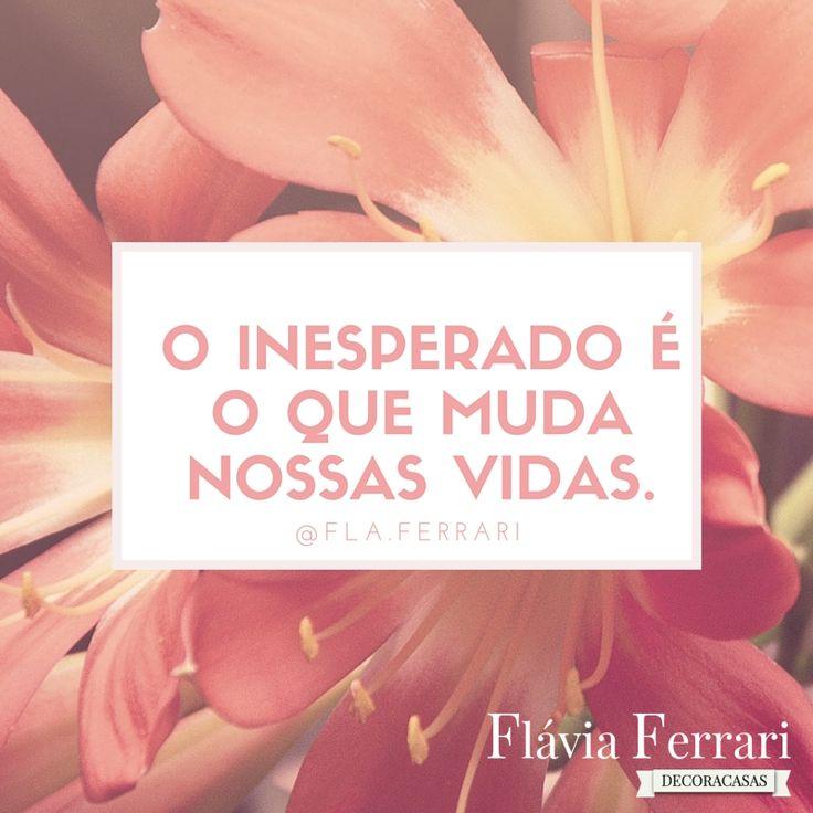 A grande verdade é que devemos esperar pelo inesperado #FlaviaFerrari #DECORACASAS #FrasesdaFlavia #BomDia #BoaSemana #SegundaFeira #MensagemBoaSemana #MensagemBomDia