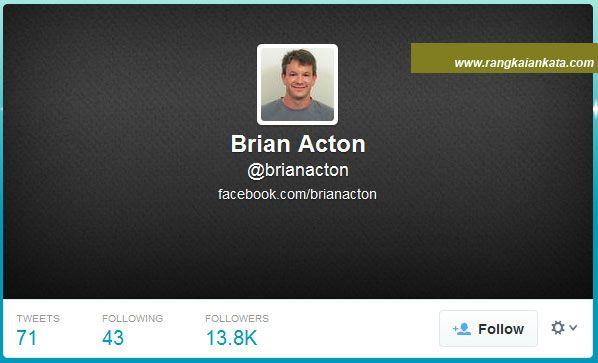 Brian Acton : Lamaran Ditolak, Sekarang Facebook Membelinya - Rangkaian Kata http://rangkaiankata.com/cerita-lamaran-brian-acton-ditolak-facebook.html