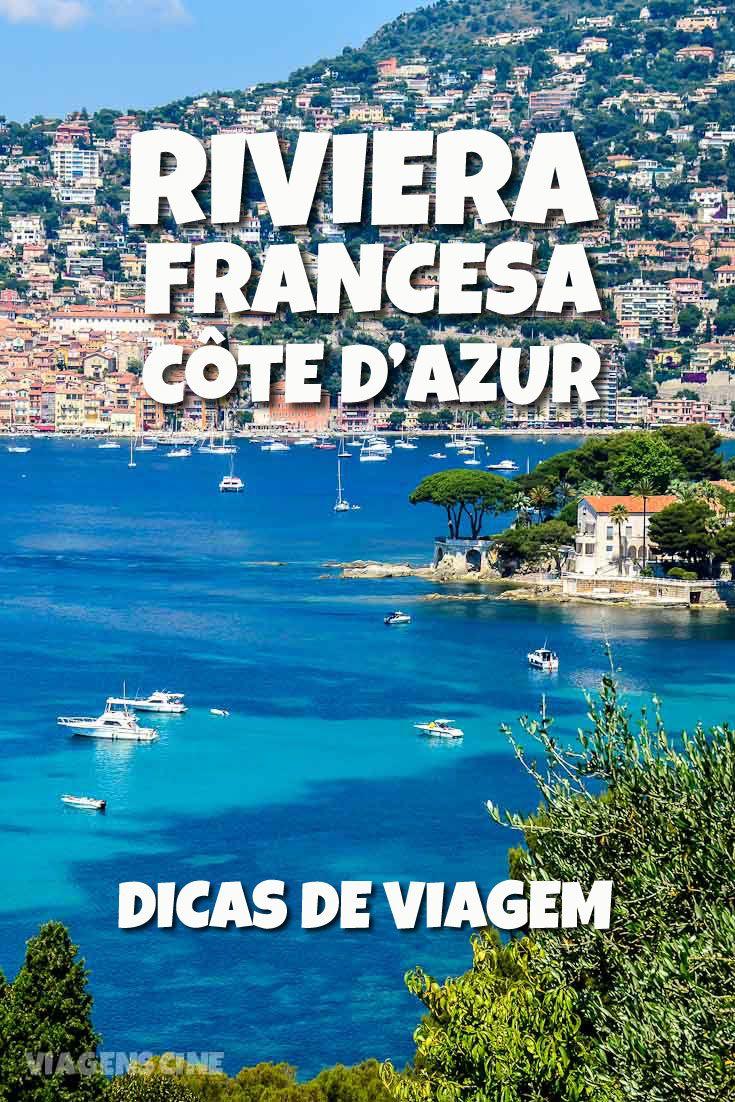 Riviera Francesa Côte d'Azur: Dicas e Roteiro de Viagem. Essa região no sul da França reúne destinos cinematográficos como Cannes, Nice e Mônaco e algumas das praias mais belas da Europa