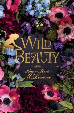 Wild beauty / Anna-Marie McLemore.