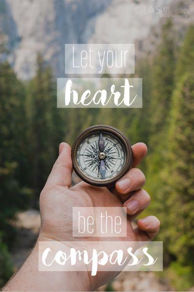 Let your heart be the compass | Die absolut schönsten Sprüche und Zitate über das Reisen & Leben #reisezitate #reisesprüche #reisen #travel