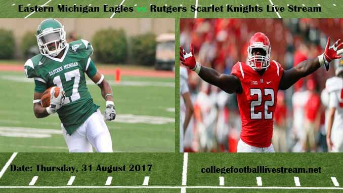Eastern Michigan Eagles vs Rutgers Scarlet Knights Live Stream Teams: Eagles vs Knights Time: 3:30 PM ET Week-2 Date: Saturday on 9 September 2017 Location: High Point Solutions Stadium, Piscataway, NJ TV: ESPN NETWORK Eastern Michigan Eagles vs Rutgers Scarlet Knights Live Stream Watch College...
