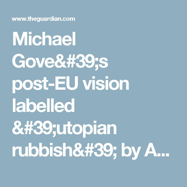 Michael Gove's post-EU vision labelled 'utopian rubbish' by Angela Eagle | Politics | The Guardian