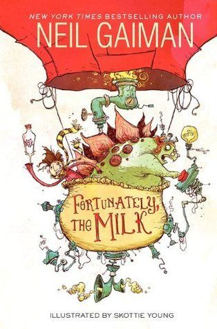 Fortunately, the Milk by Neil Gaiman - Children's Book Review