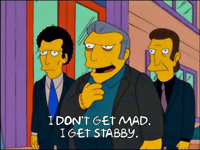 The Simpsons - Quote - I dont get mad. I get stabby