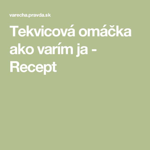 Tekvicová omáčka ako varím ja - Recept