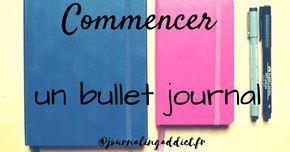 """Comment bien débuter un bullet journal ? Découvrez le guide """"Comment bien débuter un bullet journal"""" ! Je vous donne toutes les clés pour bien commencer."""