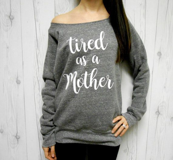 Tired as a Mother Sweatshirt, Funny New Mom Sweatshirt, New Mom Shirt, New Mom Sweater, New Mom Tire