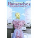 Passionate Housewives Desperate for God (Paperback)By Stacy McDonald