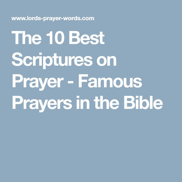 The 10 Best Scriptures on Prayer - Famous Prayers in the Bible