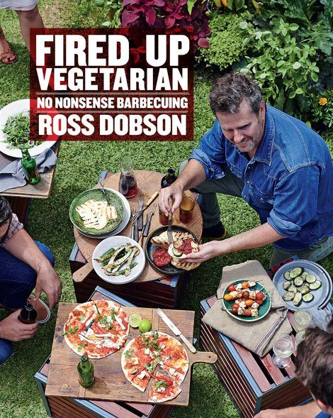Fired Up: Vegetarian - Ross Dobson - eatlove