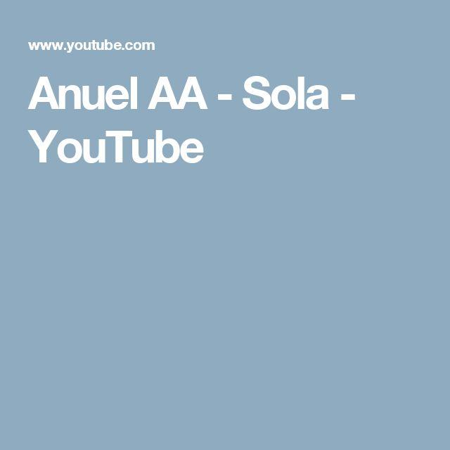 Anuel AA  - Sola - YouTube