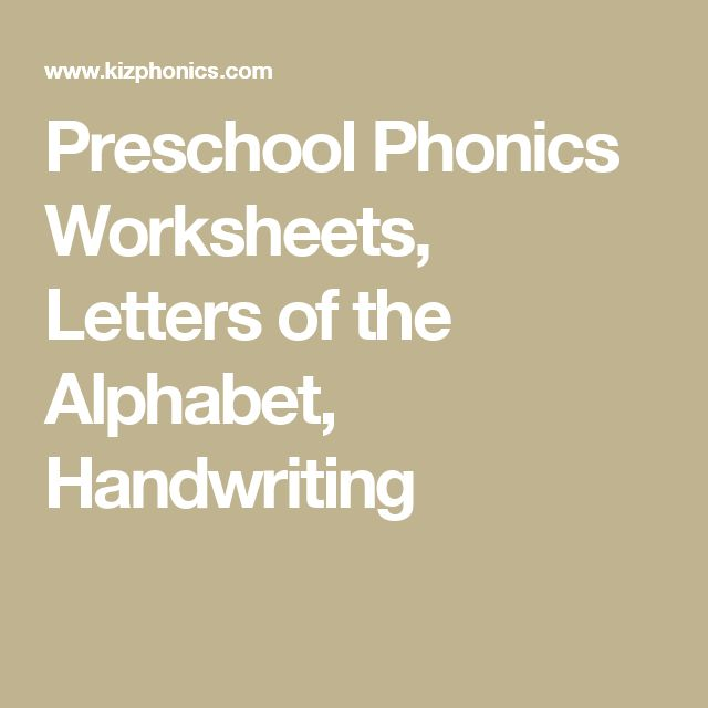 Preschool Phonics Worksheets, Letters of the Alphabet, Handwriting