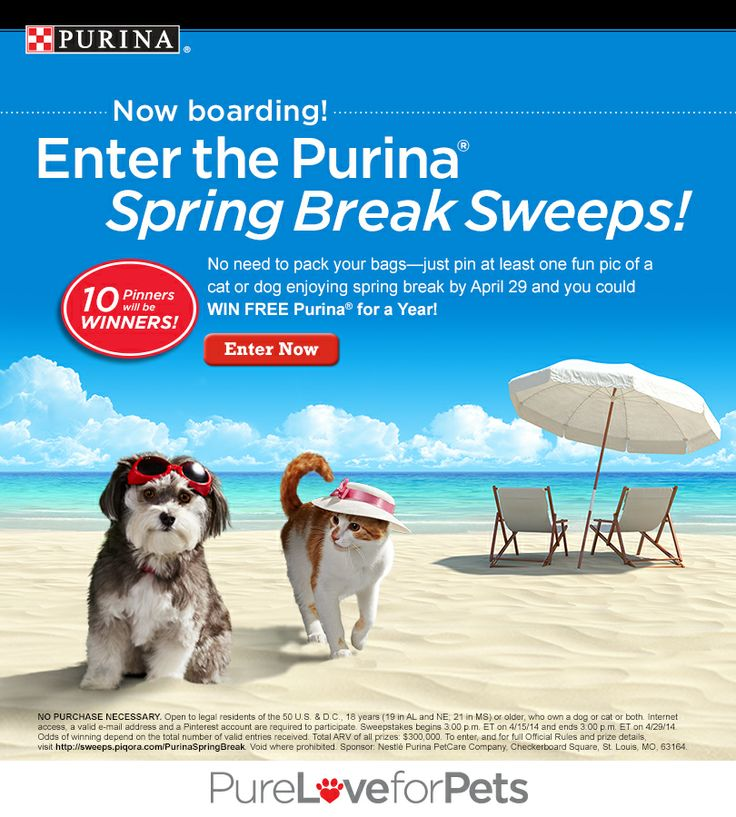 Purina® Spring Break Sweeps 2014 runs April 1529. You