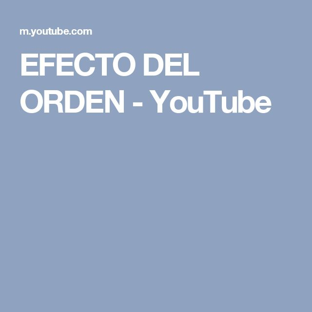 EFECTO DEL ORDEN - YouTube