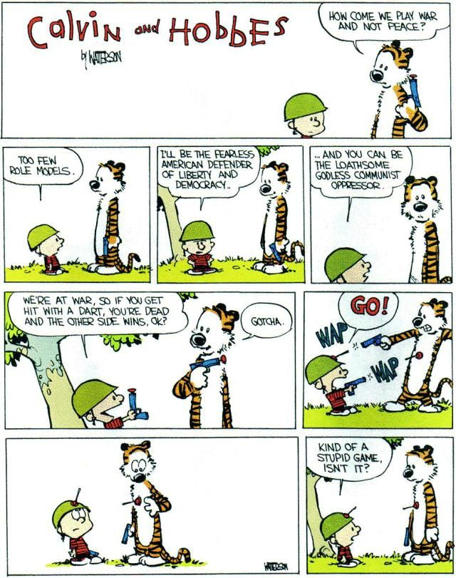 Calvin & Hobbes on war and peace. The last line is gold.